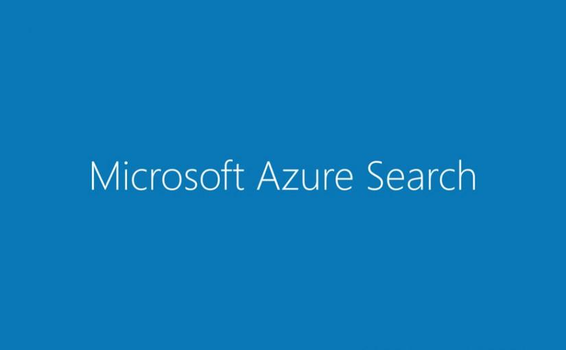 Un buscador en la nube : Azure Search (y 3)
